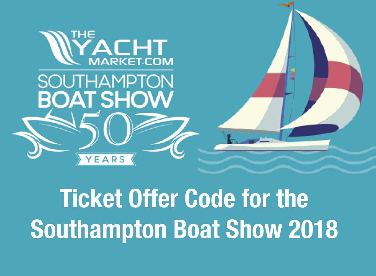 Ticket Offer Code for the  Southampton Boat Show 2018